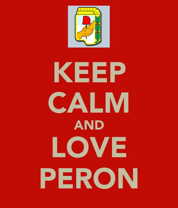 KEEP CALM AND LOVE PERON