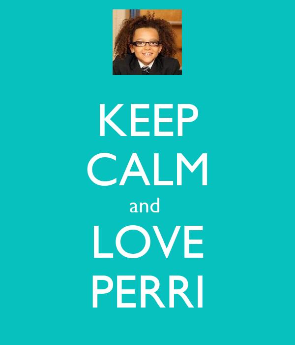 KEEP CALM and  LOVE PERRI