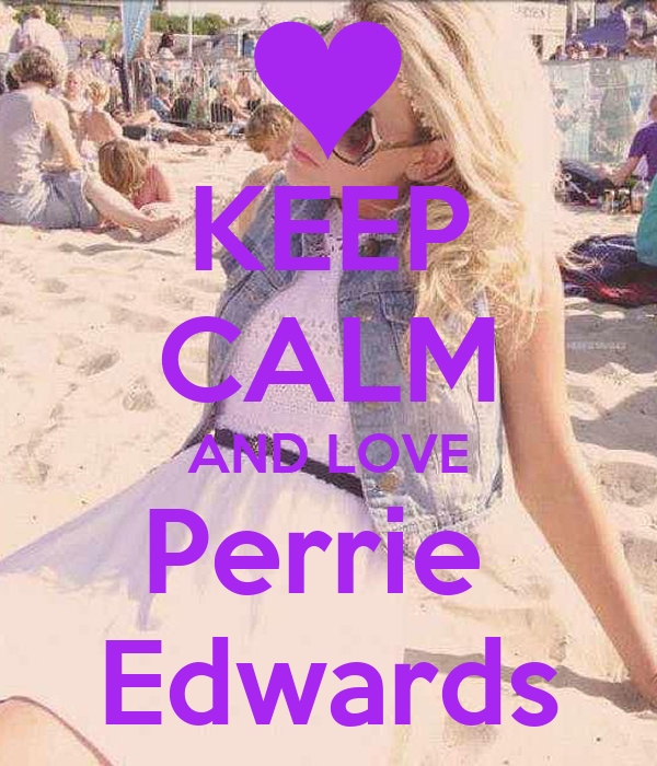 KEEP CALM AND LOVE Perrie  Edwards