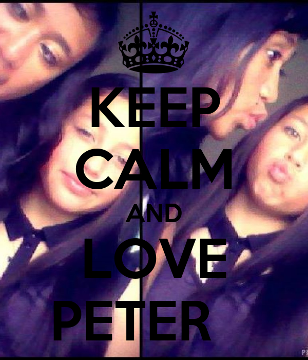 KEEP CALM AND LOVE PETER
