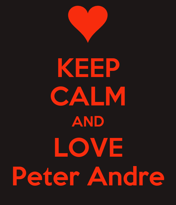 KEEP CALM AND LOVE Peter Andre