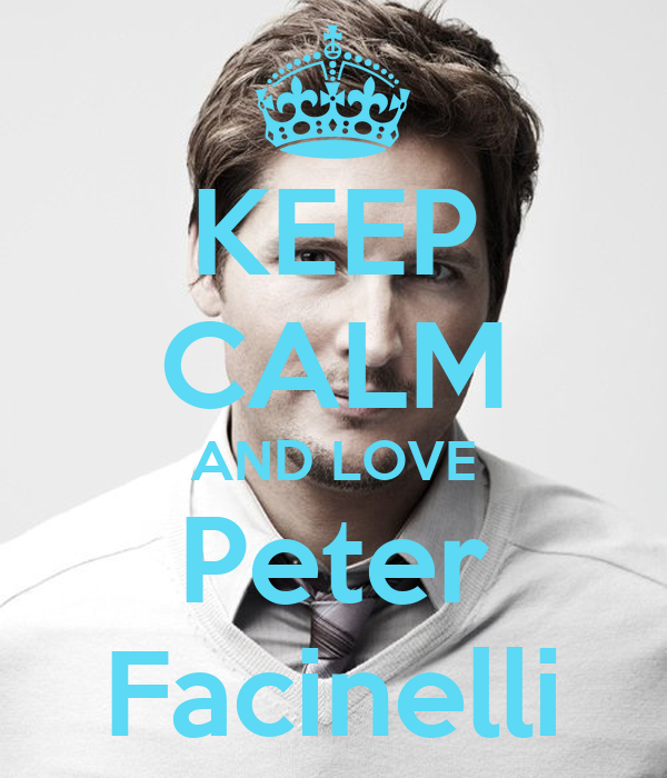 KEEP CALM AND LOVE Peter Facinelli