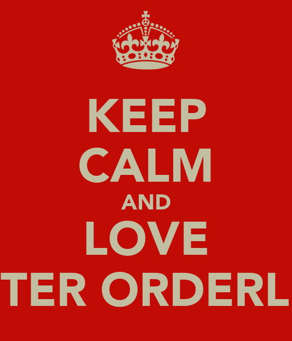 KEEP CALM AND LOVE PETER ORDERLEY
