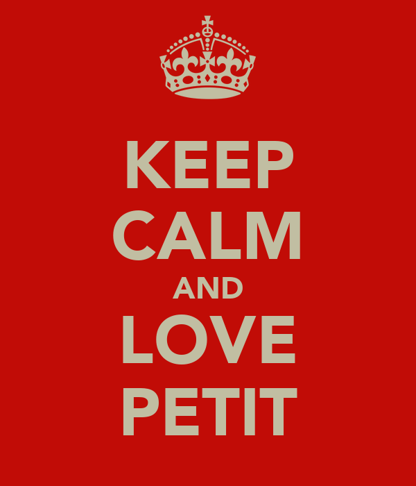 KEEP CALM AND LOVE PETIT
