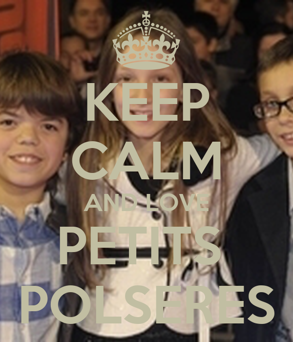 KEEP CALM AND LOVE PETITS  POLSERES