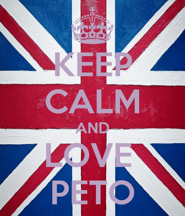KEEP CALM AND LOVE  PETO