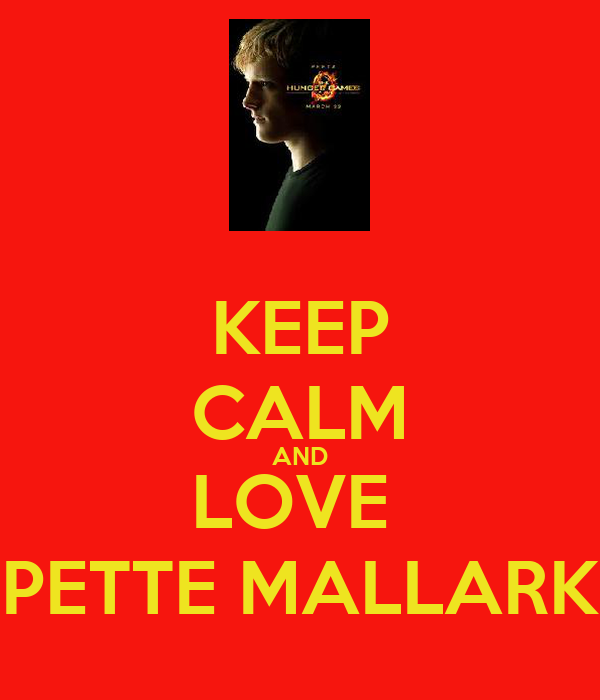 KEEP CALM AND LOVE  PETTE MALLARK