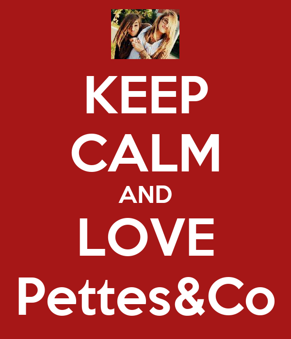 KEEP CALM AND LOVE Pettes&Co