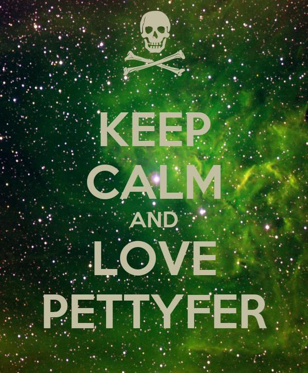 KEEP CALM AND LOVE PETTYFER