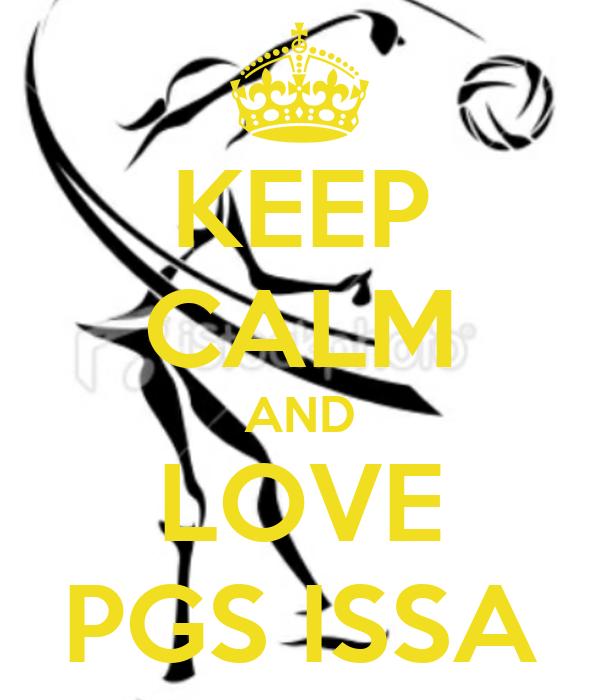 KEEP CALM AND LOVE PGS ISSA