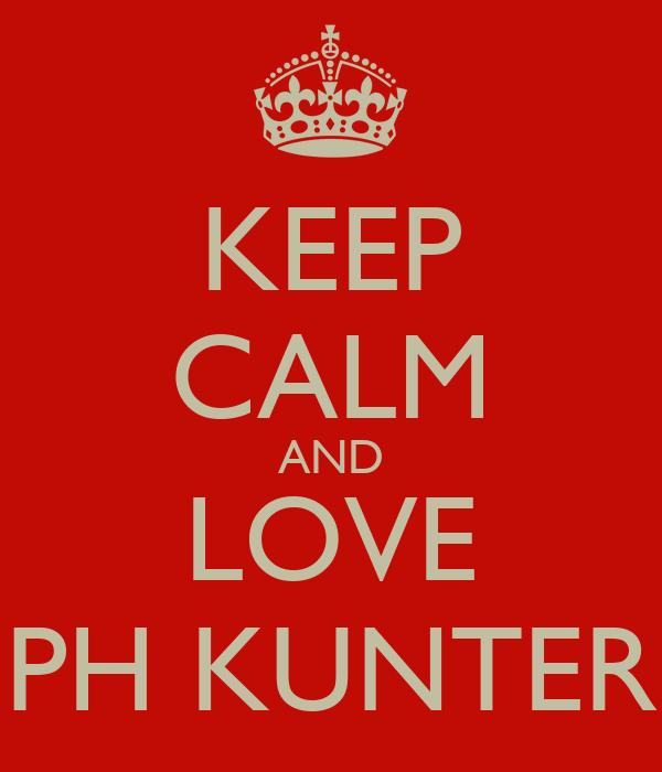 KEEP CALM AND LOVE PH KUNTER
