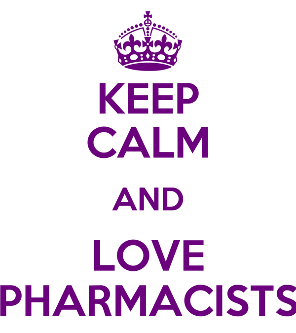 KEEP CALM AND LOVE PHARMACISTS