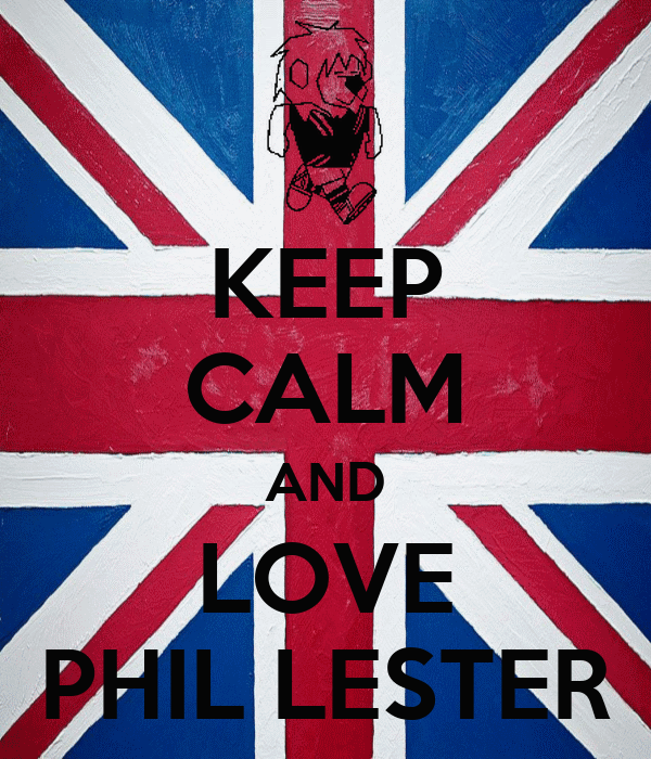 KEEP CALM AND LOVE PHIL LESTER