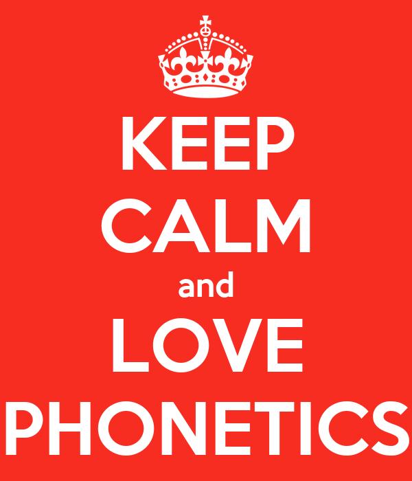 KEEP CALM and LOVE PHONETICS