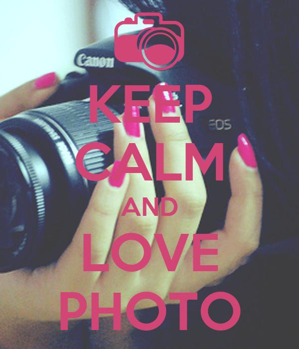 KEEP CALM AND LOVE PHOTO