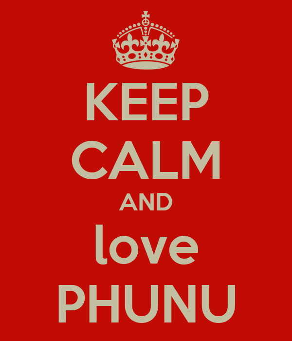 KEEP CALM AND love PHUNU