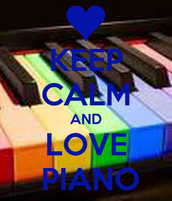 KEEP CALM AND LOVE  PIANO