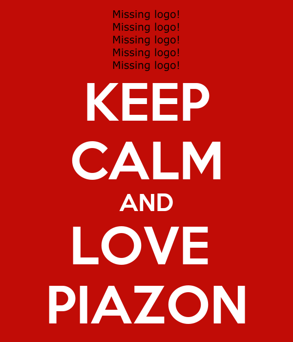 KEEP CALM AND LOVE  PIAZON