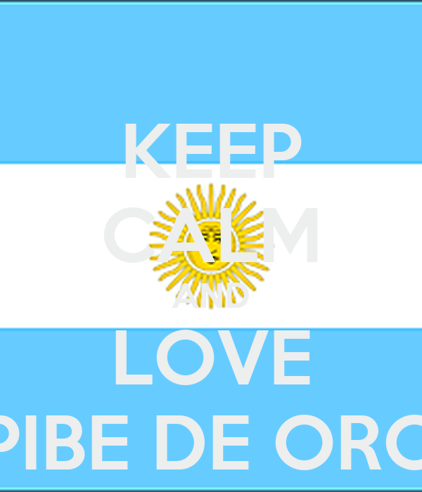 KEEP CALM AND LOVE PIBE DE ORO