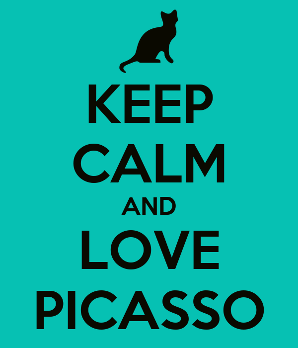 KEEP CALM AND LOVE PICASSO