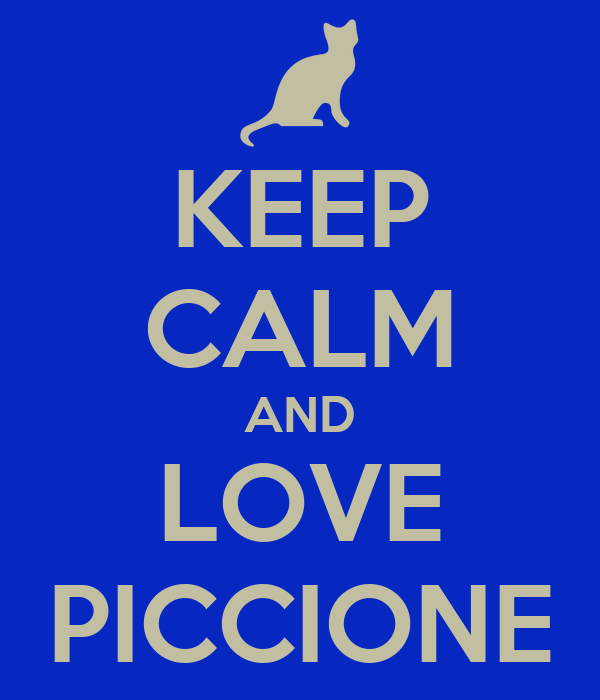 KEEP CALM AND LOVE PICCIONE