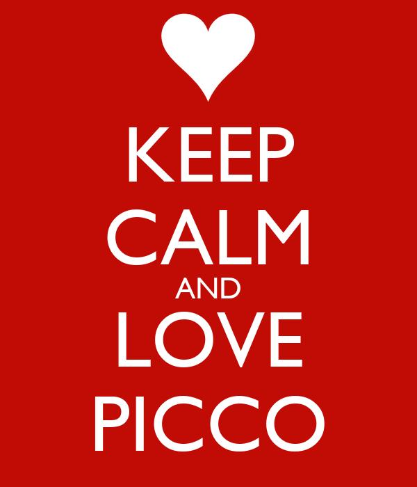 KEEP CALM AND LOVE PICCO