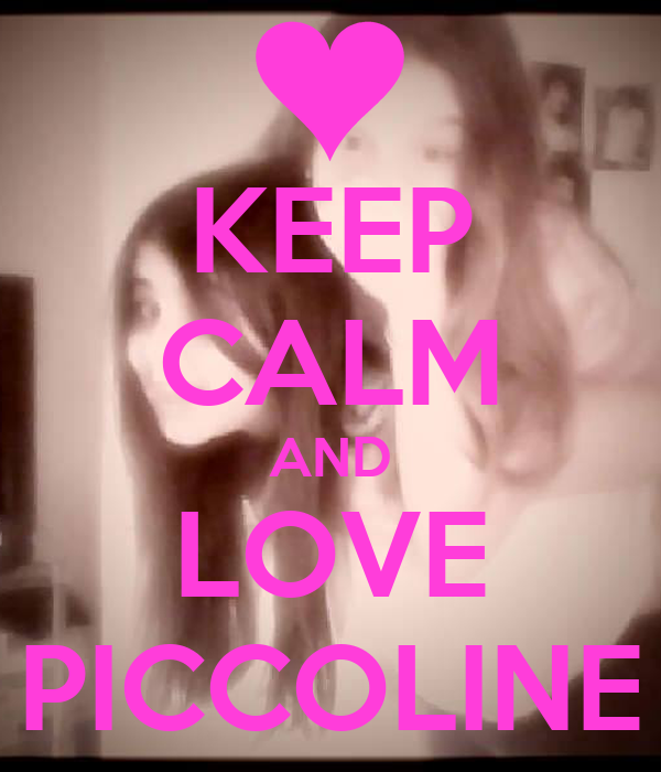 KEEP CALM AND LOVE PICCOLINE