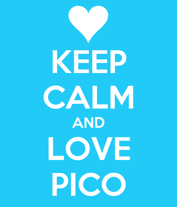 KEEP CALM AND LOVE PICO