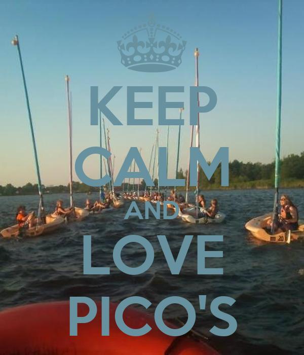 KEEP CALM AND LOVE PICO'S