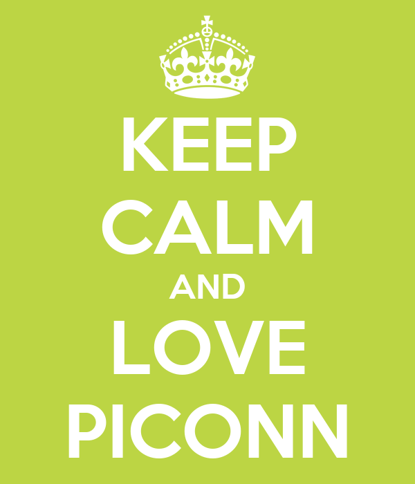 KEEP CALM AND LOVE PICONN