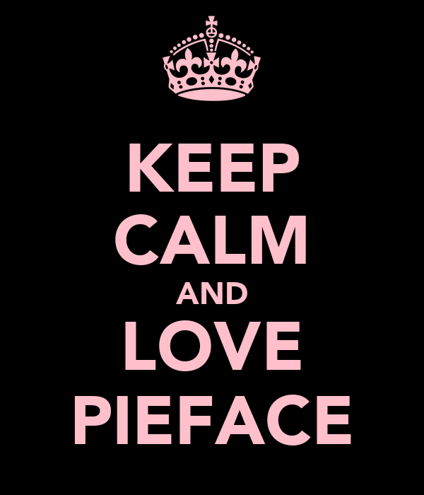 KEEP CALM AND LOVE PIEFACE