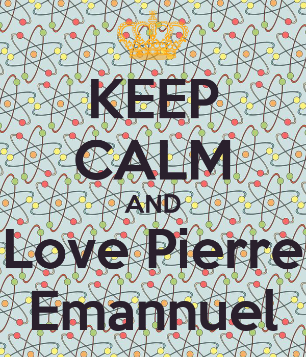 KEEP CALM AND Love Pierre Emannuel