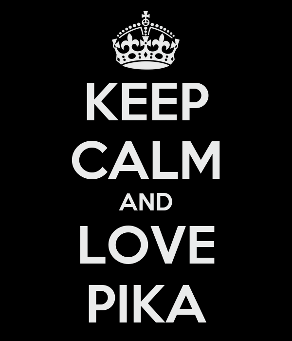 KEEP CALM AND LOVE PIKA
