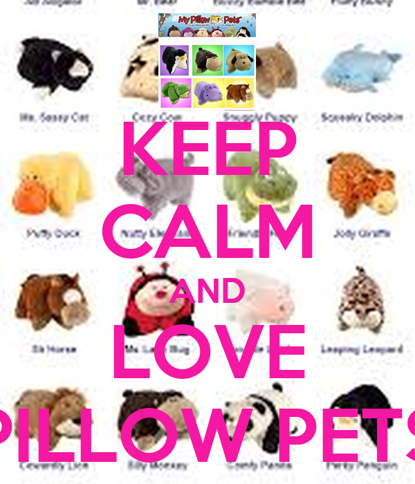 KEEP CALM AND LOVE PILLOW PETS