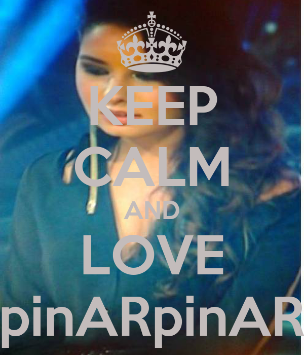 KEEP CALM AND LOVE pinARpinAR
