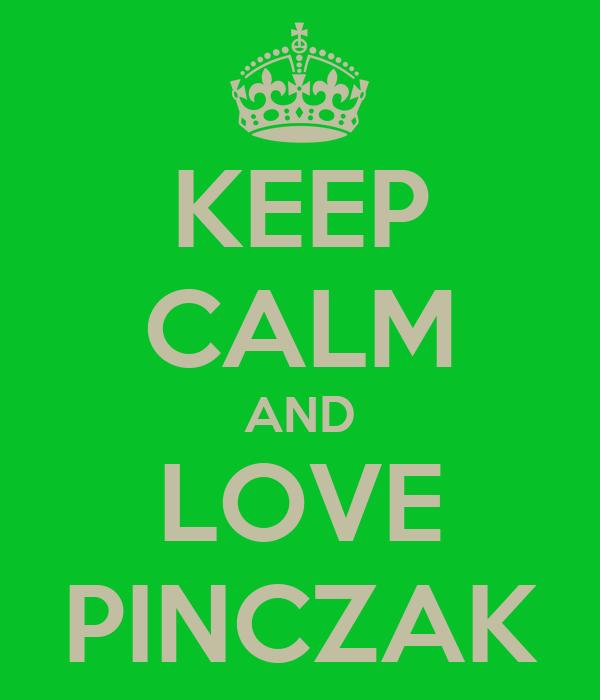 KEEP CALM AND LOVE PINCZAK