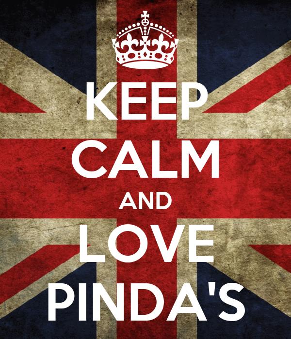 KEEP CALM AND LOVE PINDA'S