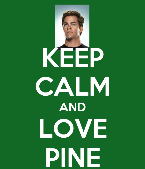 KEEP CALM AND LOVE PINE