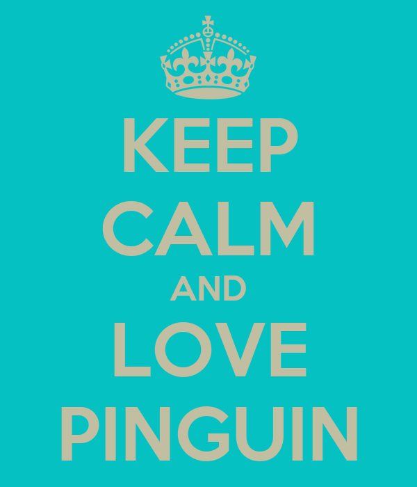 KEEP CALM AND LOVE PINGUIN