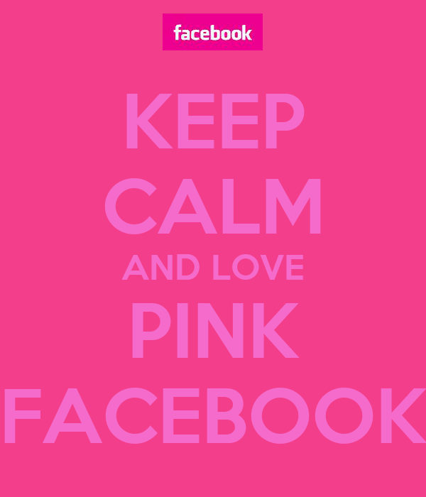 KEEP CALM AND LOVE PINK FACEBOOK