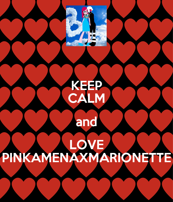 KEEP CALM and LOVE PINKAMENAXMARIONETTE