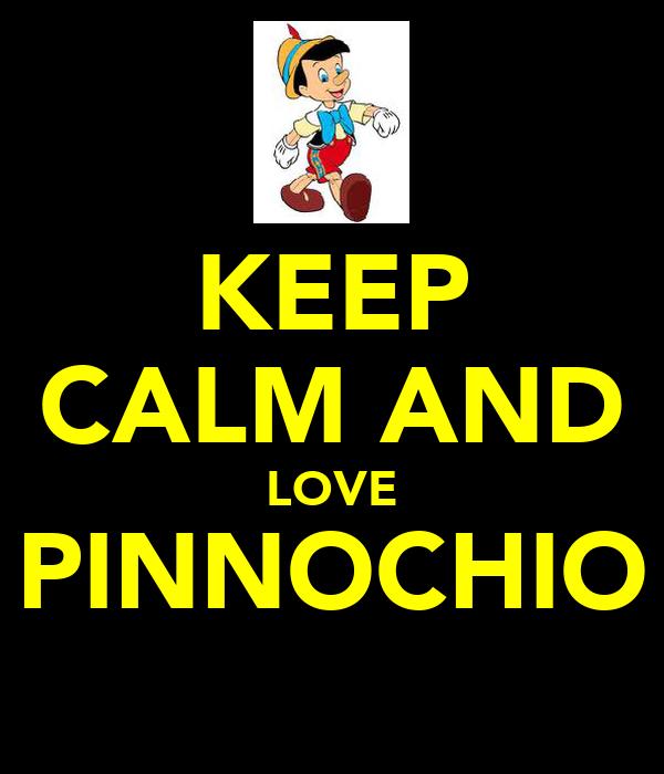 KEEP CALM AND LOVE PINNOCHIO