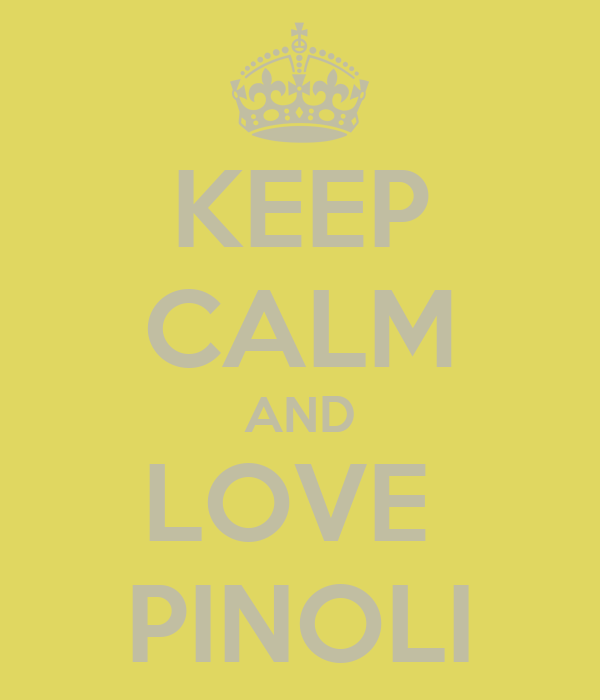 KEEP CALM AND LOVE  PINOLI