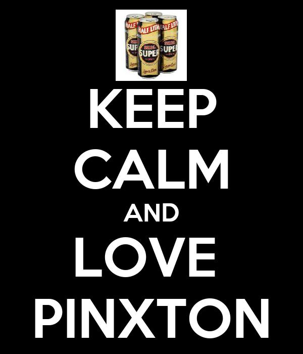 KEEP CALM AND LOVE  PINXTON