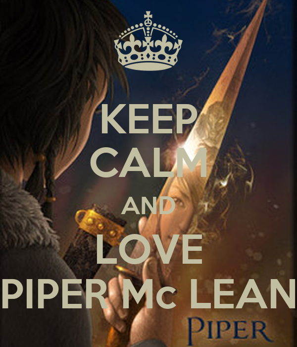 KEEP CALM AND LOVE PIPER Mc LEAN