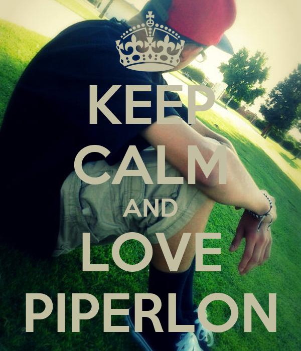 KEEP CALM AND LOVE PIPERLON