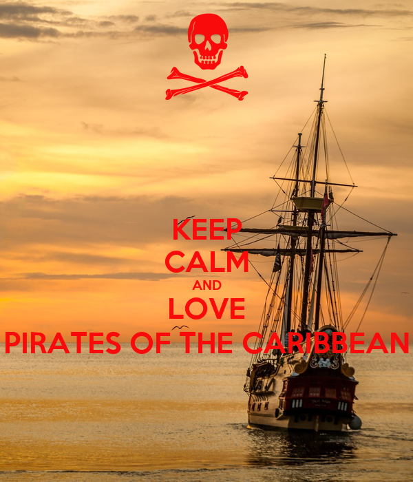 KEEP CALM AND LOVE PIRATES OF THE CARIBBEAN