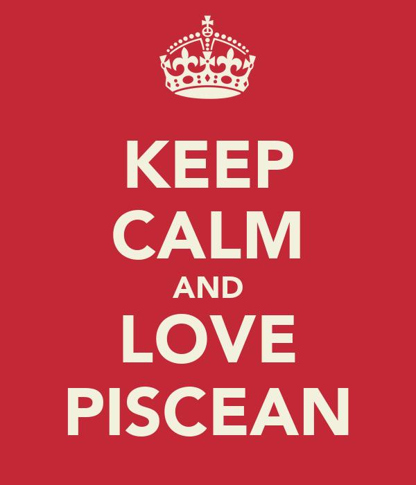 KEEP CALM AND LOVE PISCEAN
