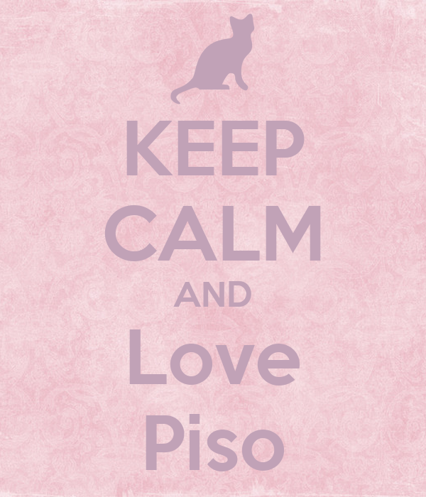 KEEP CALM AND Love Piso