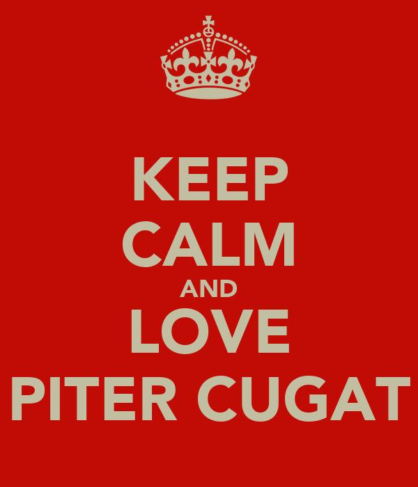 KEEP CALM AND LOVE PITER CUGAT